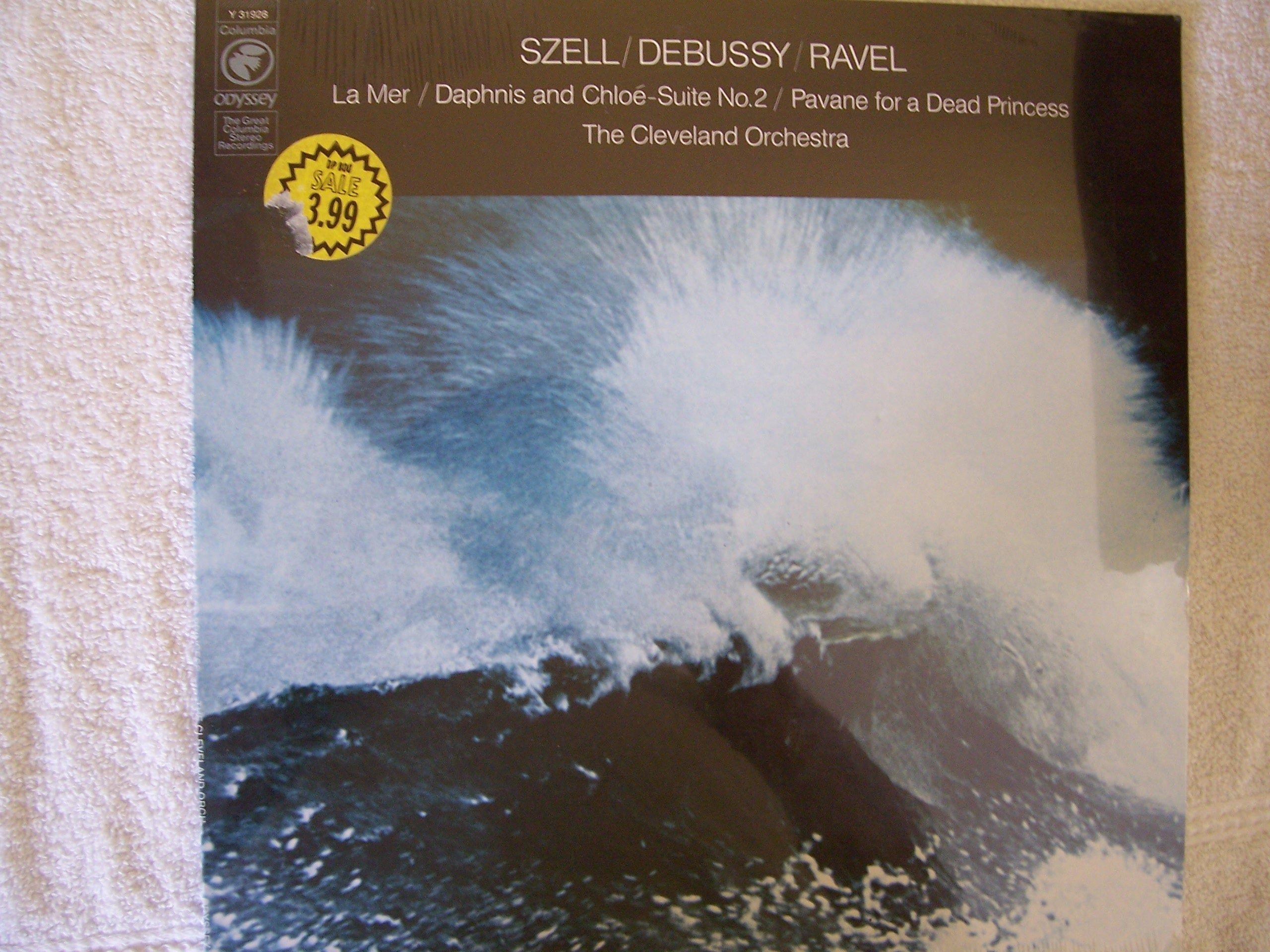 Szell / Debussy / Ravel: La Mer / Daphnis and Chloe-Suite No. 2 / Pavane for a Dead Princess
