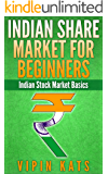 Indian Share Market for Beginners: Indian Stock Market Basics (Investing in India Book 1)