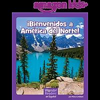 ¡Bienvenidos a América del Norte! (Wonder Readers Spanish Fluent) (Spanish Edition)