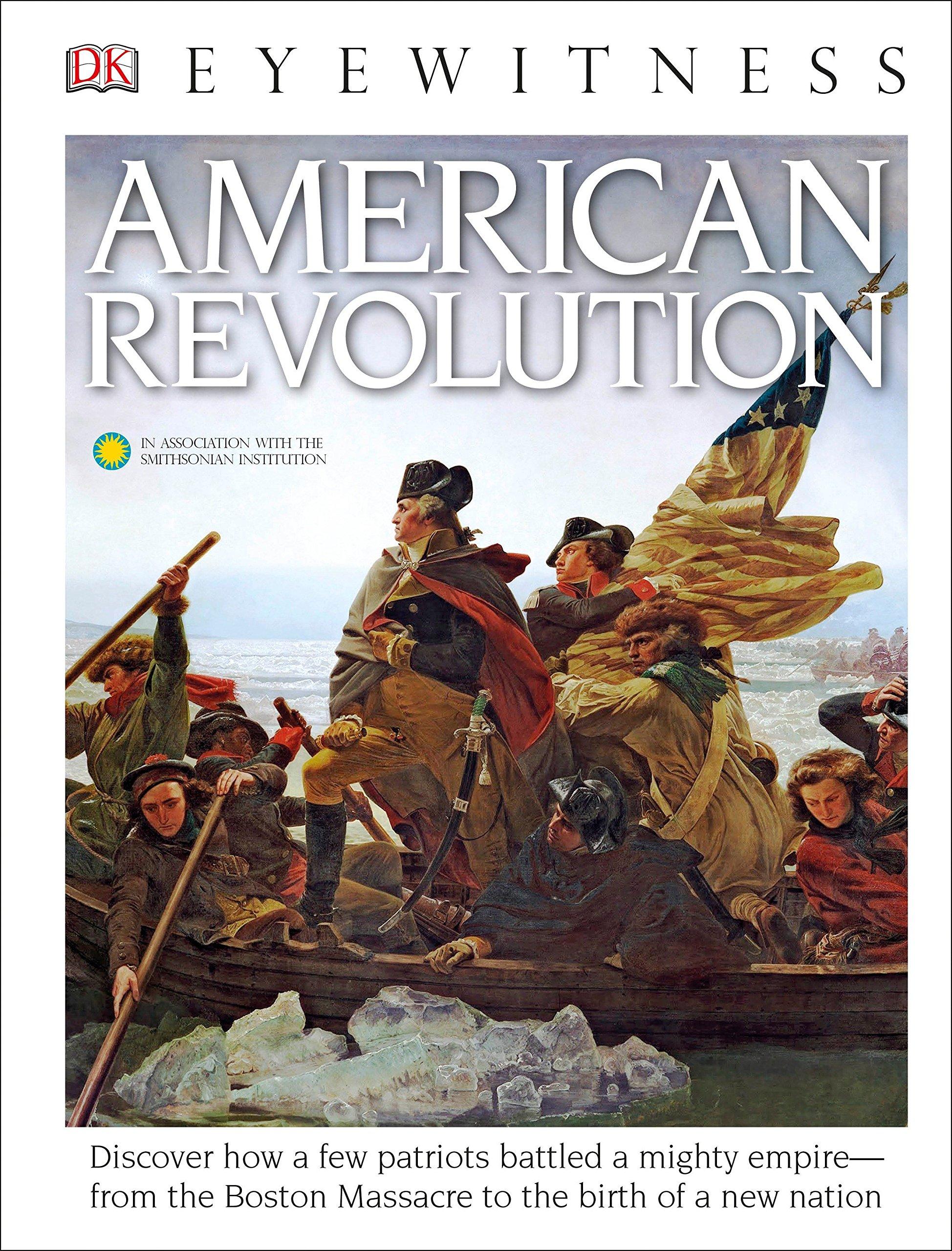 DK Eyewitness Books: American Revolution (Library Edition)