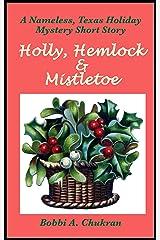 Holly, Hemlock & Mistletoe: A Christmas Ghost Story (Nameless, Texas Story Series) Kindle Edition