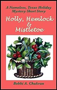 Holly, Hemlock & Mistletoe: A Christmas Ghost Story (Nameless, Texas Story Series)