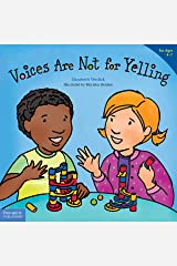 Voices Are Not for Yelling (Best Behavior® Paperback Series) Kindle Edition