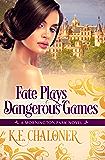 Fate Plays Dangerous Games: Regency Romance (Mornington Park Book 1) (English Edition)