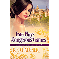 Fate Plays Dangerous Games: Regency Romance (Mornington Park Book 1) (English Edition)