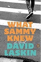 What Sammy Knew: A Novel Kindle Edition