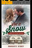 Let It Snow: A Sweet Christmas Romance (Love in Lake Belmont)