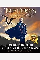True Heroes Kindle Edition