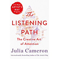The Listening Path: The Creative Art of Attention (A 6-Week Artist's Way Program) (English Edition)