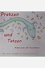 Pratzen und Tatzen: Rechnen lernen mit Tatzelwürmern (German Edition) Kindle Edition