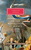 Reflections on the Revolution in France and Other Writings (Everyman's Library Classics Series)
