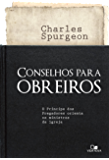 Conselhos para obreiros: O príncipe dos pregadores orienta os ministros da igreja
