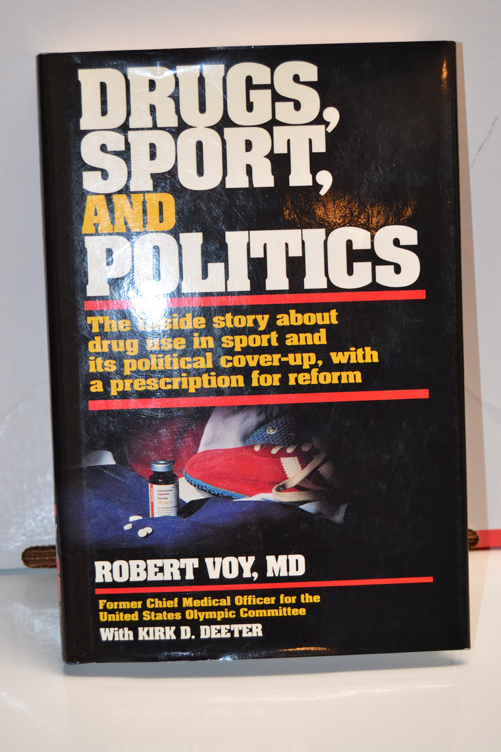 drugs sport and politics robert voy kirk d deeter drugs sport and politics robert voy kirk d deeter 9780880114097 com books