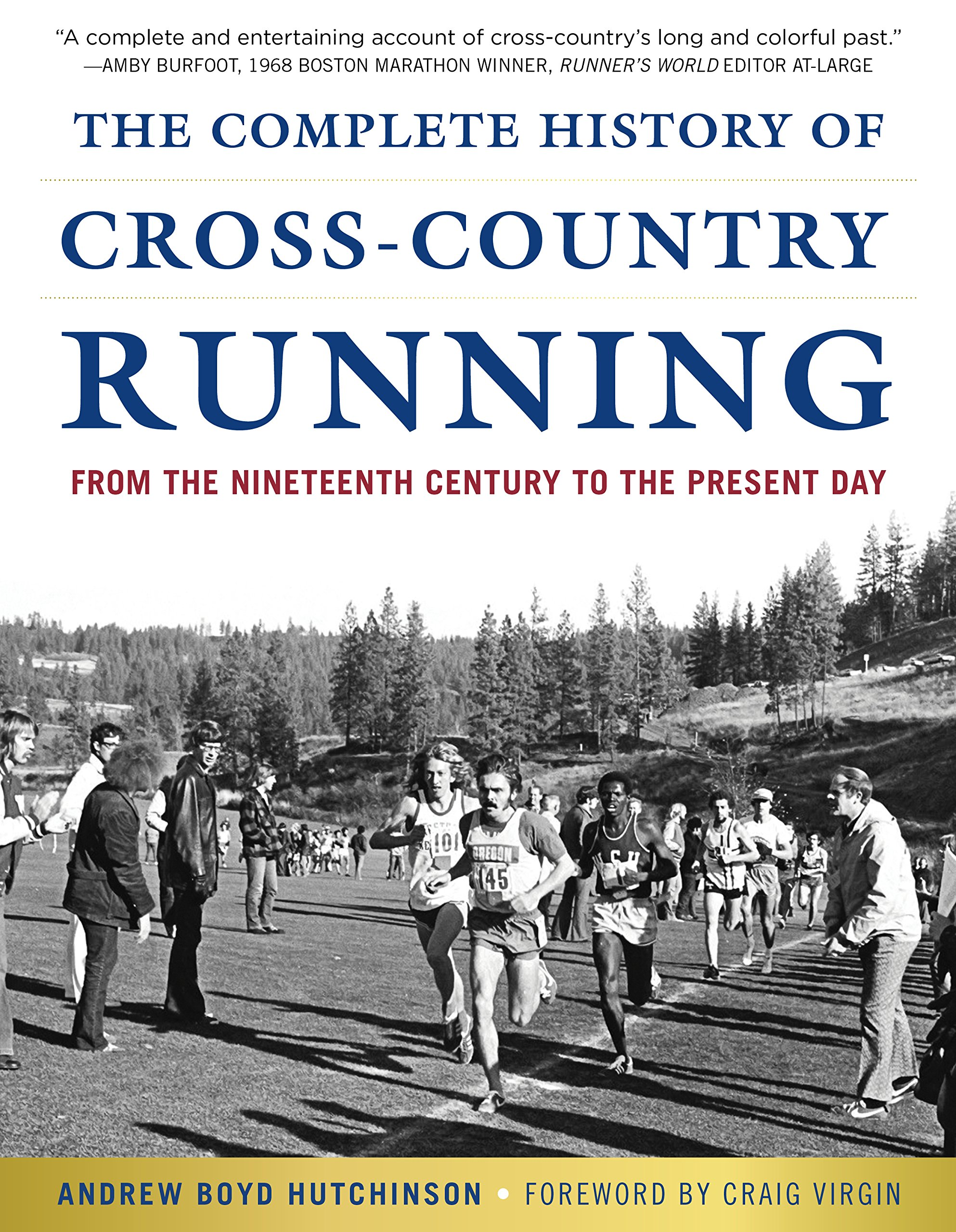 The Complete History of Cross-Country Running: From the Nineteenth Century  to the Present Day: Andrew Boyd Hutchinson, Craig Virgin: 9781631440762: ...