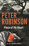 Piece of My Heart: The 16th DCI Banks Mystery (Inspector Banks)