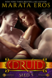 Seed (#5): A Dark Alpha MFM Vampire Paranormal Menage Romance (The Druid Series)
