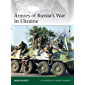Armies of Russia's War in Ukraine (Elite Book 228)