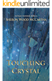 Touching Crystal: Cosmic Catastrophe, An Alien Invasion, and Forbidden Romance (Alysian Universe Series Book 6)