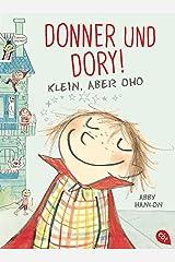 Donner und Dory! Klein, aber oho (Die Donner & Dory-Reihe 1) (German Edition) Kindle Edition