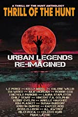 Thrill of the Hunt: Urban Legends Re-Imagined Kindle Edition