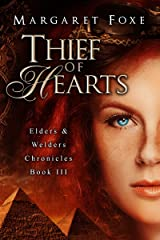 Thief of Hearts (Elders and Welders Chronicles Book 3) Kindle Edition