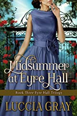 Midsummer at Eyre Hall: Book Three Eyre Hall Trilogy Kindle Edition