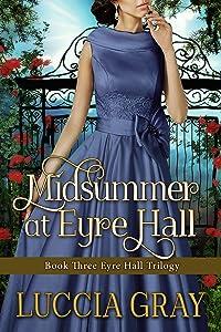 Midsummer at Eyre Hall: Book Three Eyre Hall Trilogy