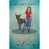 Born Magic: The Diary of Scarlett Bernard (Disrupted Magic Book 4)