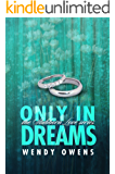 Only In Dreams: A Stubborn Love Story