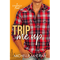 Trip Me Up: An Opposites-Attract Road-Trip Romance (Synergy Office Romance Book 3)