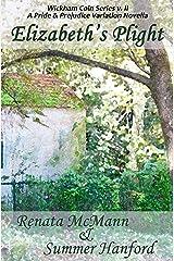 Elizabeth's Plight: A Pride and Prejudice Variation (The Wickham Coin Book 2) Kindle Edition