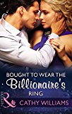 Bought To Wear The Billionaire's Ring (Mills & Boon Modern)