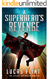 A Superhero's Revenge (The Legacy Superhero Book 3)