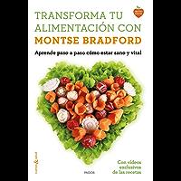 Transforma tu alimentación con Montse Bradford: Aprende paso a paso cómo estar sano y vital