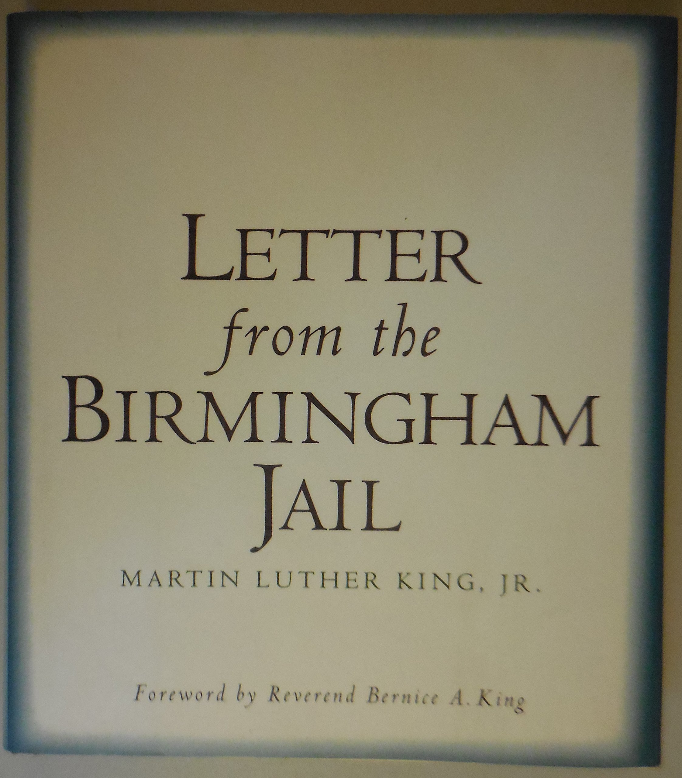Letter from the Birmingham Jail: Martin Luther, Jr. King, Jr