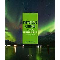 Physique-Chimie 2e professionnelle enseignement agricole : Cours et exercices résolus