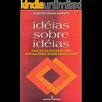Ideias sobre ideias: Mais de quinhentos pensamentos inspiradores sobre criatividade