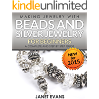 Making Jewelry With Beads And Silver Jewelry For Beginners : A Complete and Step by Step Guide: (Special 2 In 1… book cover