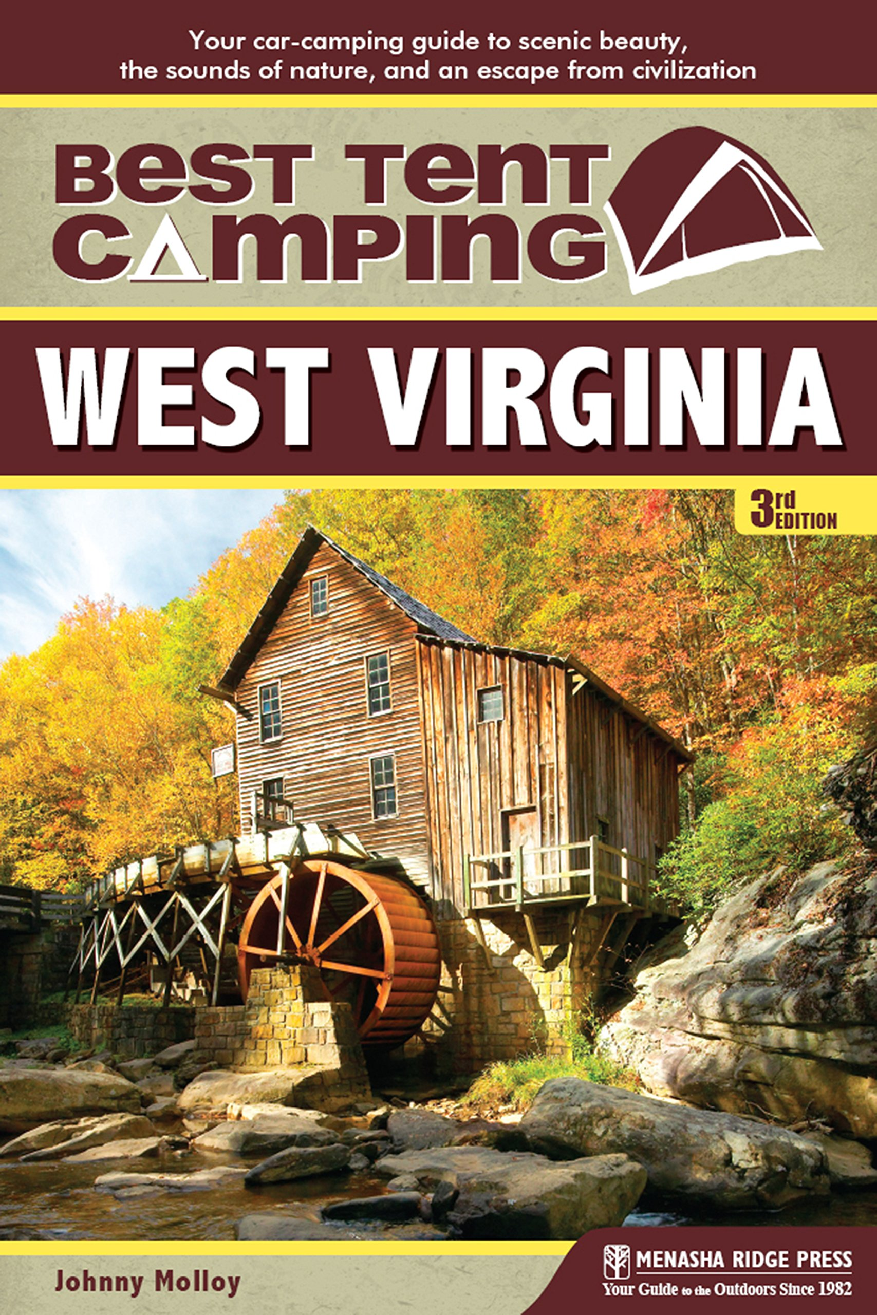Best Tent Camping: West Virginia: Your Car-Camping Guide to Scenic Beauty, the Sounds of Nature, and an Escape from Civilization ebook