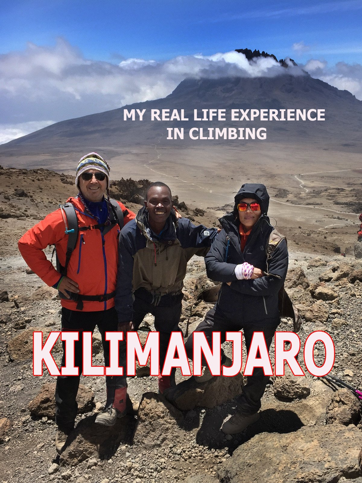 My Real Life Experience In Climbing Kilimanjaro on Amazon Prime Video UK