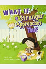 What If a Stranger Approaches You? (Danger Zone) Paperback