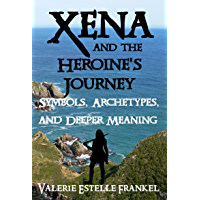 Xena and the Heroine's Journey: Symbols, Archetypes, and Deeper Meaning (English Edition)