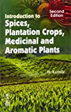 Introduction To Spices, Plantation Crops 2/E