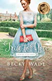 True to You (A Bradford Sisters Romance Book #1) (English Edition)