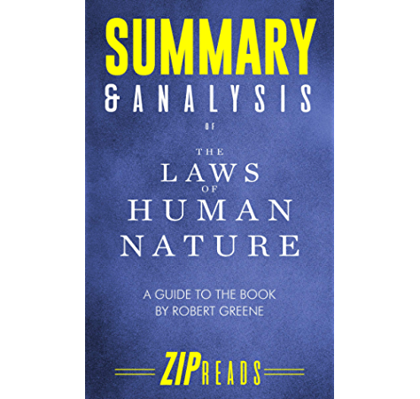 Amazon Com Summary Analysis Of The Laws Of Human Nature A Guide To The Book By Robert Greene Ebook Zip Reads Kindle Store