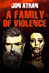A Family of Violence Kindle Edition