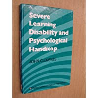 Severe Learning Disabilities: Psychological Processes and Clinical Practice (Wiley Series in Clinical Psychology)