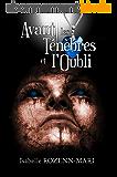 Avant les Ténèbres et l'Oubli: Suspense
