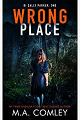 Wrong Place (DI Sally Parker Thriller Book 1) Kindle Edition