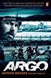 Argo: How the CIA and Hollywood Pulled Off the Most Audacious Rescue in History (English Edition)